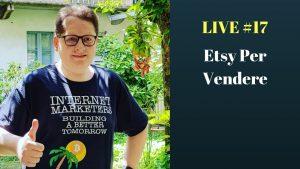 Live 17 – Etsy Per Vendere
